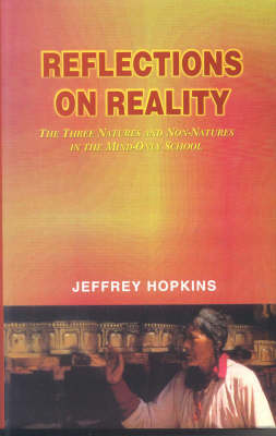 Reflection on Reality: The Three Natures and Non Natures in the Mind Only School (Hardback)
