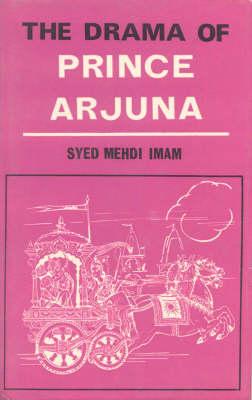 The Drama of Prince Arjuna: From the Bhagavad Gita (Paperback)