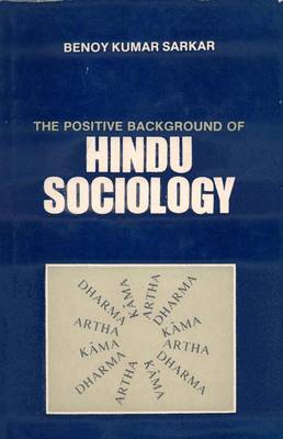 The Positive Background of Hindu Sociology (Hardback)