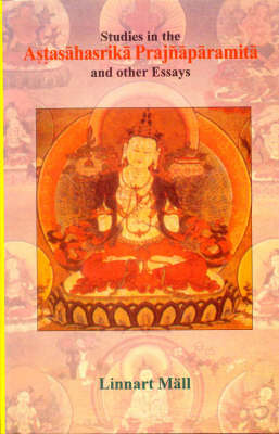 Studies in the Astasahasrika Prajnaparamita and Other Essays (Paperback)