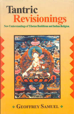 Tantric Revisionings: New Understanding of Tibetan Buddhism and Indian Religion (Hardback)