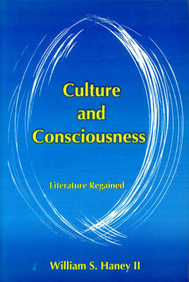 Culture and Consciousness: Literature Regained (Paperback)