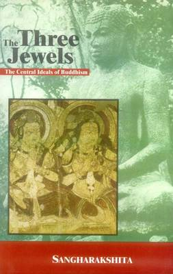 Three Jewels: The Central Ideals of Buddhism (Paperback)