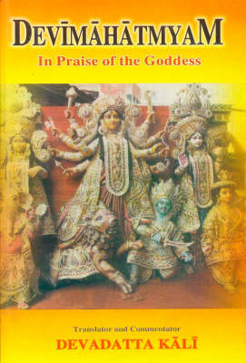 Devimahatmayam: In the Praise of the Goddess (Paperback)