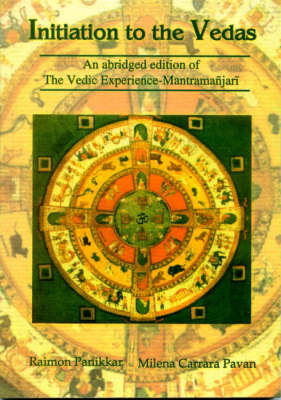 Initiation to the Vedas: An Abridged Edition of the Vedic Experience Mantramanjari (Hardback)