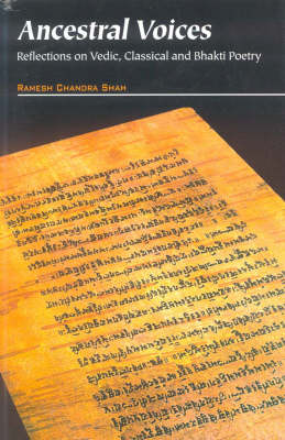 Ancestral Voices: Reflections on Vedic, Classical and Bhakti Poetry (Paperback)