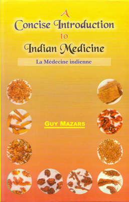 A Concise Introduction to Indian Medicine: v. 8 - Indian Medical Tradition S. (Paperback)