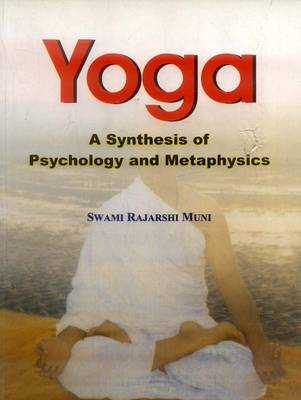 Yoga: A Synthesis of Psychology and Metaphysics (Paperback)