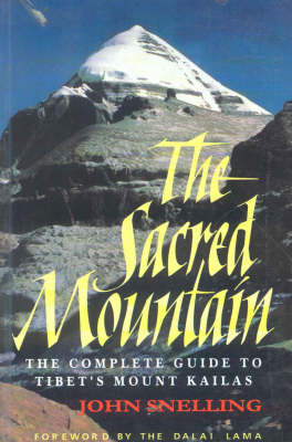 The Sacred Mountain: Travellers and Pilgrims at Mount Kailash in Western Tibet (Hardback)