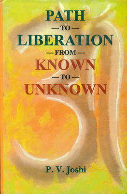 Path to Liberation from Known to Unknown (Paperback)