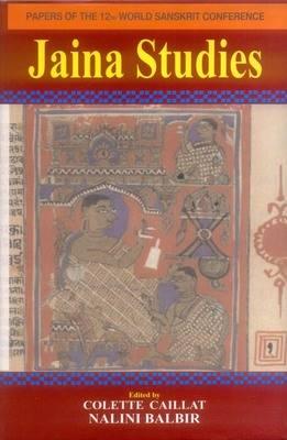 Jaina Studies: v. 9: Papers of the 1st World Sanskrit Conference (Hardback)