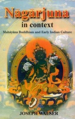 Nagarjuna in Context: Mahayana Buddhism and Early Indian Culture (Hardback)