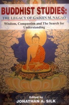 Buddhist Studies: The Legacy of Gadjin M. Nagao (Hardback)