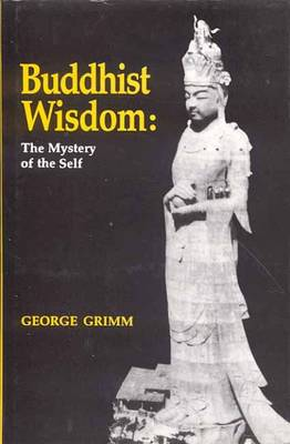 Buddhist Wisdom: The Mystery of the Self (Paperback)