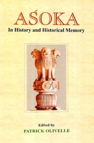 Asoka: In History and Historical Memory (Hardback)
