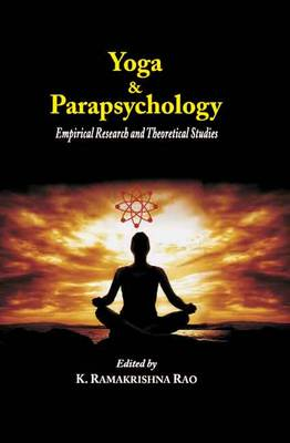 Yoga and the Parapsychology: Empirical Research and Theoretical Studies (Hardback)