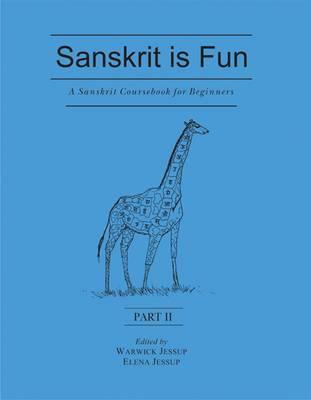 A Sanskrit Course for Beginners: Pt. II: Sanskrit is Fun (Paperback)