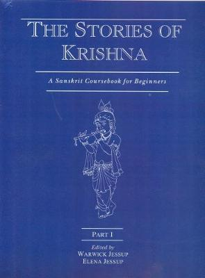 A Sanskrit Coursebook for Beginners: Part I: The Story of Krishna (Paperback)