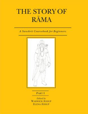 The Story of Rama: Pt. I: A Sanskrit Coursebook for Beginners (Paperback)