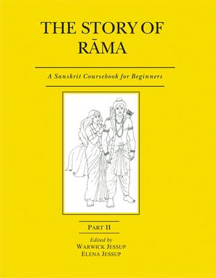 The Story of Rama: Pt. II: A Sanskrit Coursebook for Beginners (Paperback)