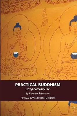 Practical Buddhism: Living Everyday Life (Hardback)