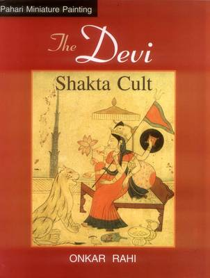 The Devi: Shakta Cult (Hardback)