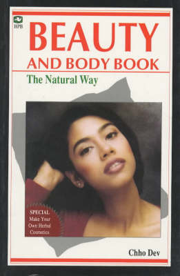 Beauty and Body Work: The Natural Way (Paperback)