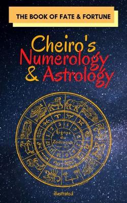 Cheiro's Numerology and Astrology: The Book of Fate and Fortune (Paperback)