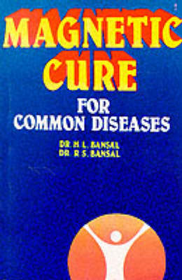Magnetic Cure for Common Diseases (Paperback)