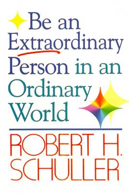Be an Extraordinary Person in an Ordinary World (Paperback)