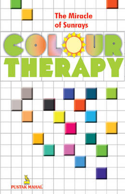 The Miracle of Sunrays Colour Therapy (Paperback)
