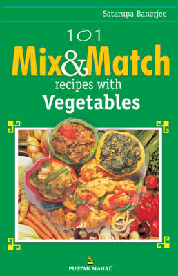 101 Mix and Match Recipes with Vegetables (Paperback)