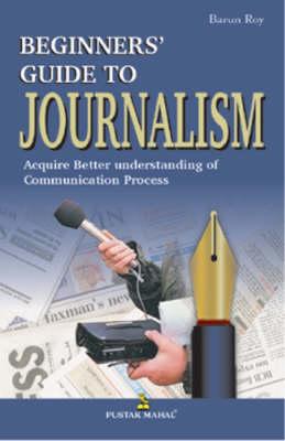 Beginner's Guide to Journalism (Paperback)