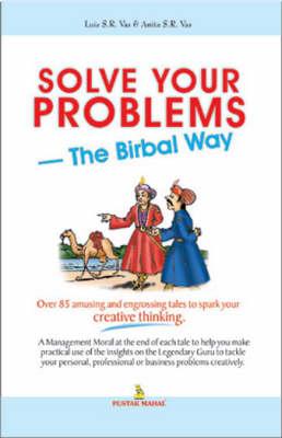 Solve Your Problems: The Birbal Way (Hardback)