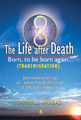 The Life After Death: Born, to be Born Again... (Paperback)