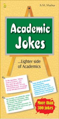 Academic Jokes: Lighter Side of Academics (Paperback)