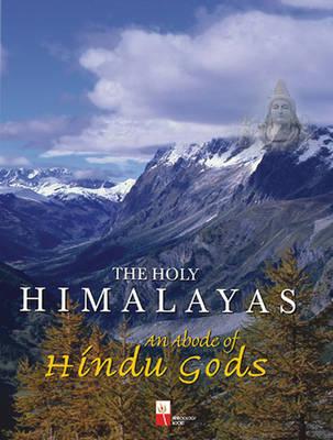 The Holy Himalayas (Hardback)