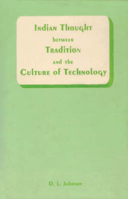 Indian Thought Between Tradition and the Culture of Technology (Paperback)