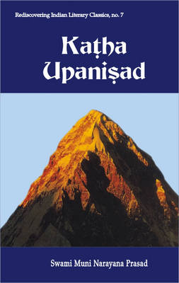 Katha Upanisad: In English with Commentary, Original Sanskrit Text with Its Roman Translation - Rediscovering Indian Literary Classics S. no. 7 (Paperback)