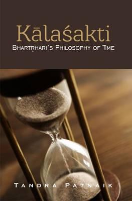 Kaalaasakti: Bhartorhari's Philosophy of Time (Paperback)