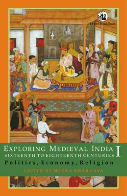 Exploring Medieval India, Sixteenth to Eighteenth Centuries: Culture, Gender and Regional Patterns (Paperback)
