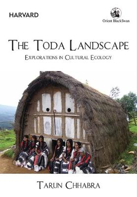 The Toda Landscape: Explorations in Cultural Ecology (Hardback)