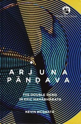 Arjuna Pandava: The Double Hero in Epic Mahabharata (Hardback)