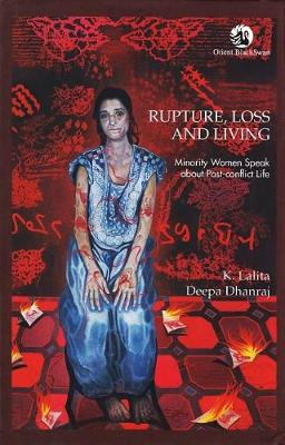 Rupture, Loss and Living: Minority Women Speak About Post-Conflict Life (Hardback)
