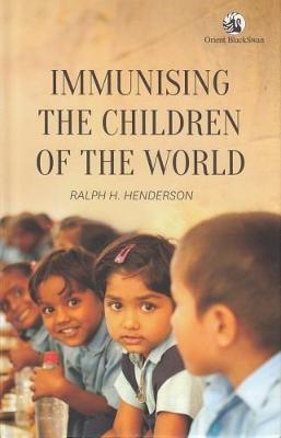 Immunising the Children of the World (Hardback)