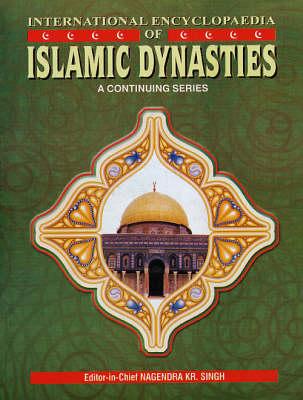 International Encyclopaedia of Islamic Dynasties (Hardback)