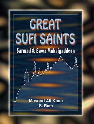 Great Sufi Saints: Sarmad and Bawa Muhaiyaddeen (Hardback)