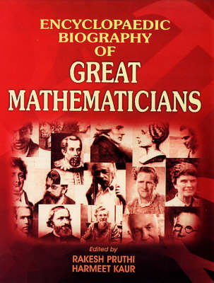 Encyclopaedic Biography of Great Mathematicians (Hardback)