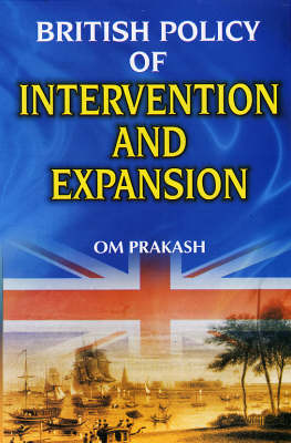 British Policy of Intervention and Expansion (Hardback)