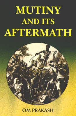 Mutiny and Its Aftermath (Hardback)